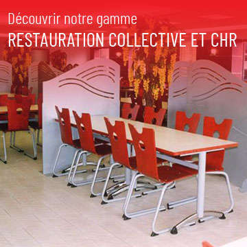 Mobilier Restauration Collective et CHR